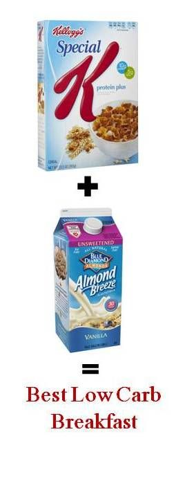 Best Low Carb Breakfast - Special K Protein and Vanilla Almond Milk (Unsweetened).  Optional - Splenda Packet Delicious, low calorie, cereal, Atkins.