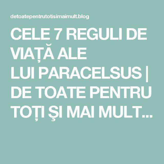 CELE 7 REGULI DE VIAȚĂ ALE LUIPARACELSUS | DE TOATE PENTRU TOŢI ŞI MAI MULT...