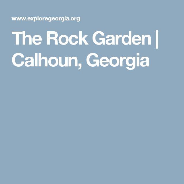 The Rock Garden | Calhoun, Georgia