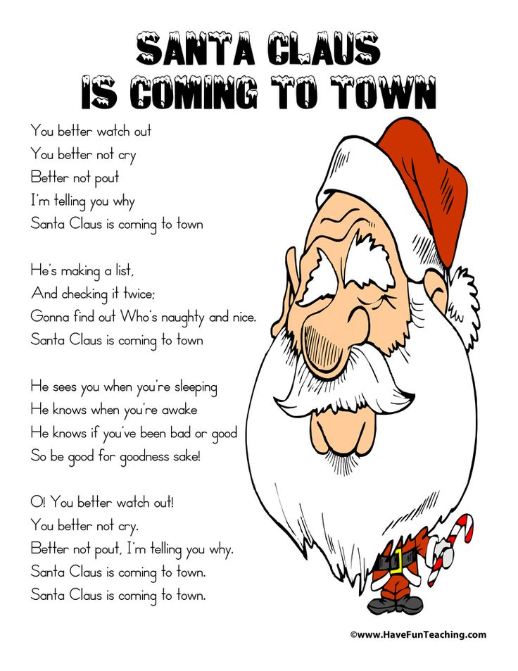 Santa Claus Is Coming To Town Song Lyrics: Free printable Santa Claus Is Coming To Town Song Lyrics for Kids and Teachers. Santa Claus Is Coming To Town Carol Song Lyrics. Information: Santa Claus Is Coming to Town, Christmas Song, Christmas Song Lyrics, Christmas Lyrics