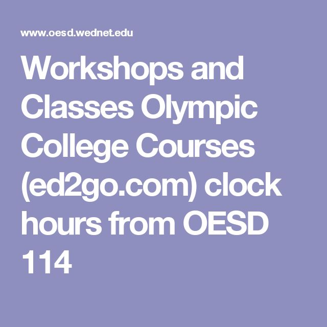 Workshops and Classes Olympic College Courses (ed2go.com) clock hours from OESD 114