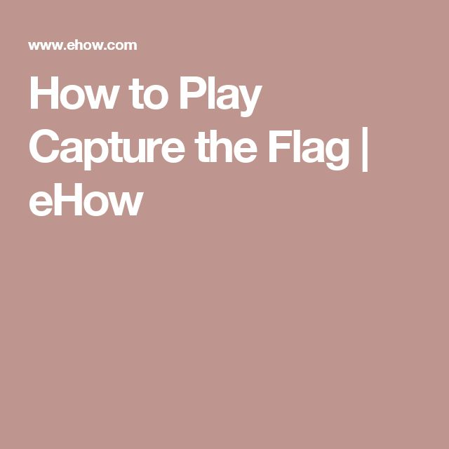 How to Play Capture the Flag | eHow