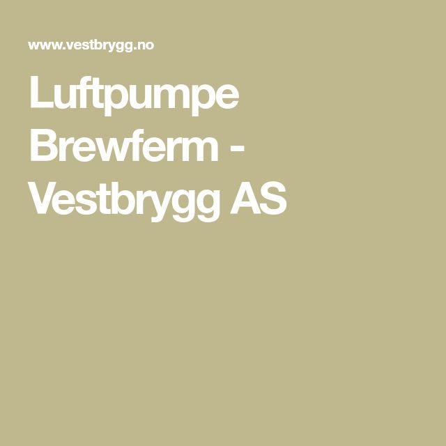 Luftpumpe Brewferm - Vestbrygg AS