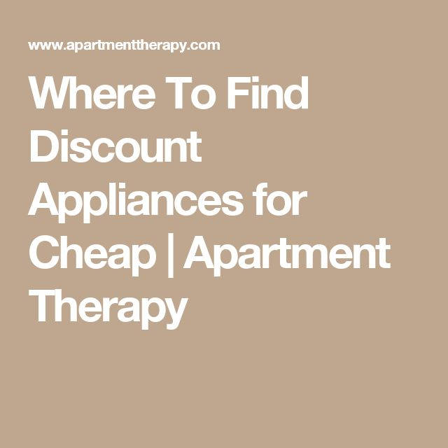 Where To Find Discount Appliances for Cheap | Apartment Therapy