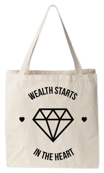 Love this tote bag from Today's Special. Wealth Starts in the Heart