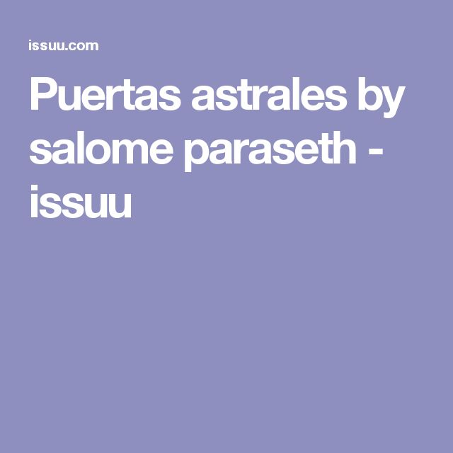 Puertas astrales by salome paraseth - issuu