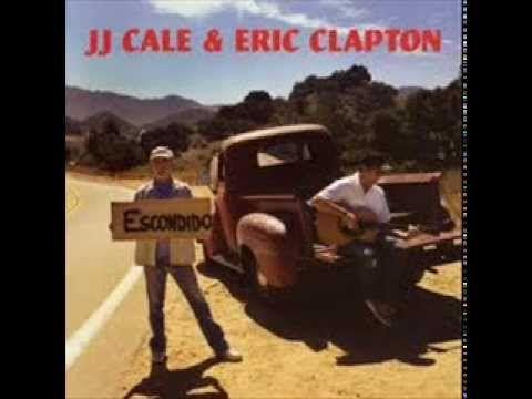 JJ Cale & Eric Clapton - The Road To Escondido (Full Album)