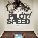 Pilot Speed - from my 'Canadian pop/punk/rock/etc' era