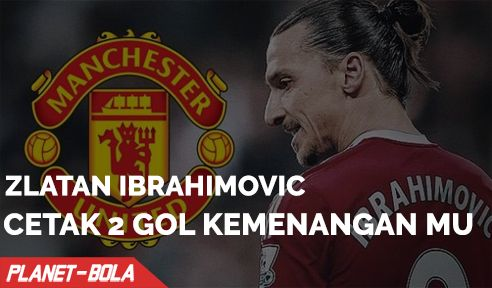 2 Gol Ibrahimovic Antarkan Kemenangan Untuk MU