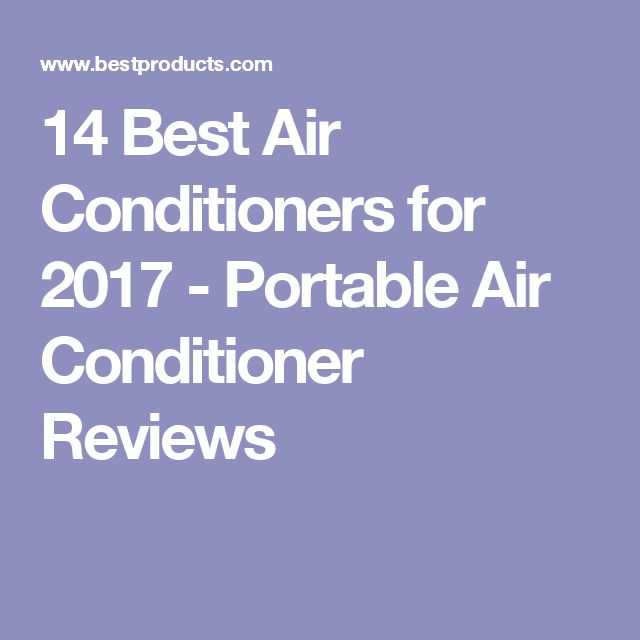 14 Best Air Conditioners for 2017 - Portable Air Conditioner Reviews