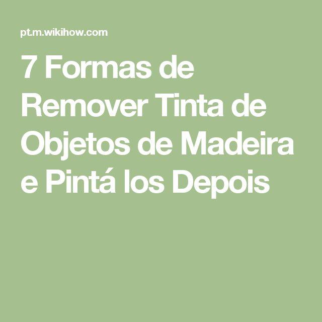 7 Formas de Remover Tinta de Objetos de Madeira e Pintá los Depois
