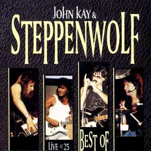 PayPlay.FM - Steppenwolf - John Kay & Steppenwolf - Live At 25 ...