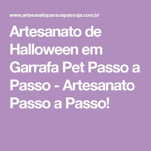 Artesanato de Halloween em Garrafa Pet Passo a Passo - Artesanato Passo a Passo!