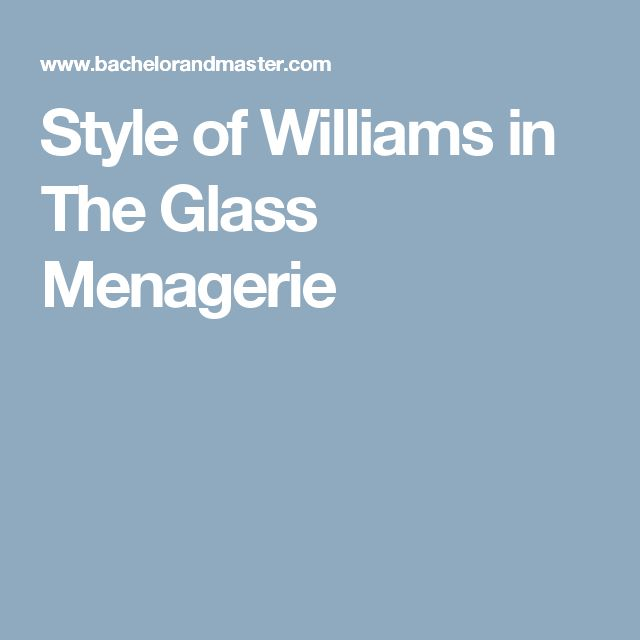 Style of Williams in The Glass Menagerie