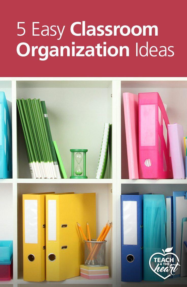 5 Easy Classroom Organization Ideas Classroom Organization Classroom Resource Classroom