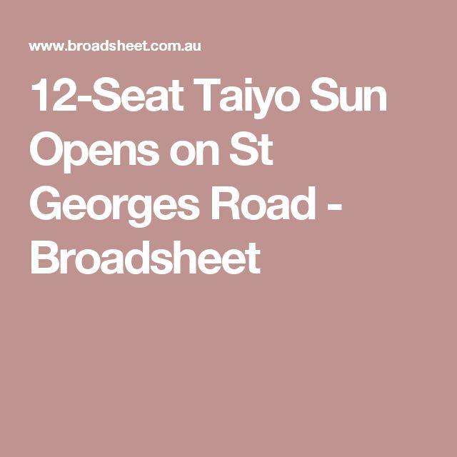 12-Seat Taiyo Sun Opens on St Georges Road - Broadsheet