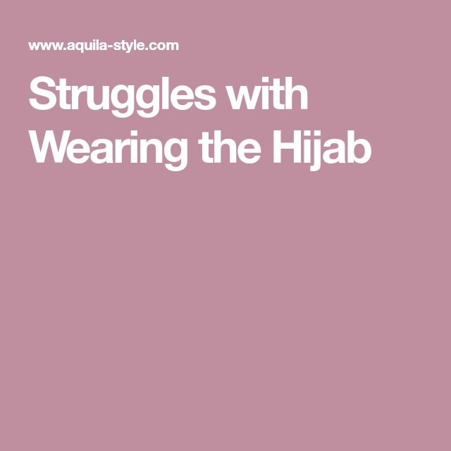Struggles with Wearing the Hijab