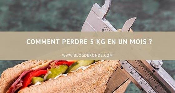 Comment perdre 5 kg en un mois ?
