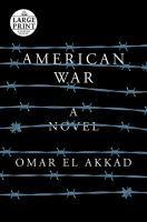 """""""American War: A Novel"""" by Omar El Akkad"""
