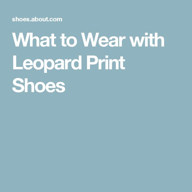 What to Wear with Leopard Print Shoes