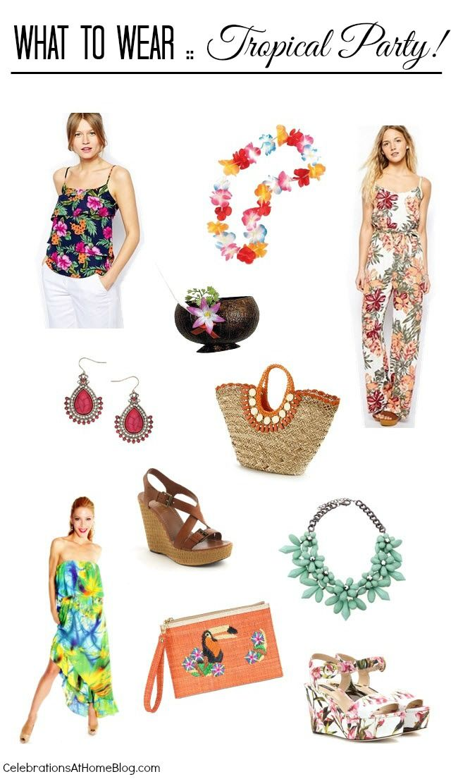 WHAT TO WEAR :: TROPICAL THEMED PARTY #fashion #summer #luau #tropical: Hawaii Themed, Birthday, Fashion, Luau, Summer, Hawaiian Download, Hawaiian Wedding, Gifts 2013 14, Party