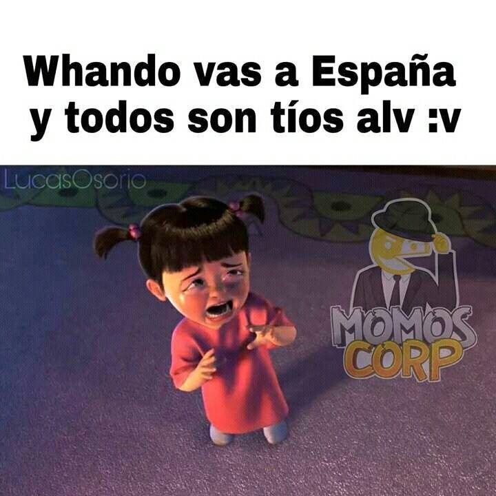 Pues yo soy de España vale tio
