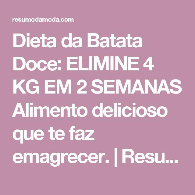 Dieta da Batata Doce: ELIMINE 4 KG EM 2 SEMANAS Alimento delicioso que te faz emagrecer. | Resumo da Moda