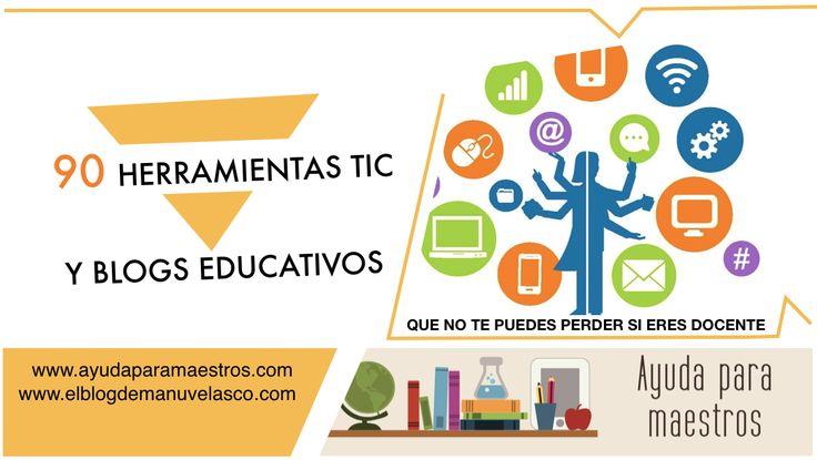 AYUDA PARA MAESTROS: 90 herramientas TIC y blogs educativos que no te puedes perder si eres docente