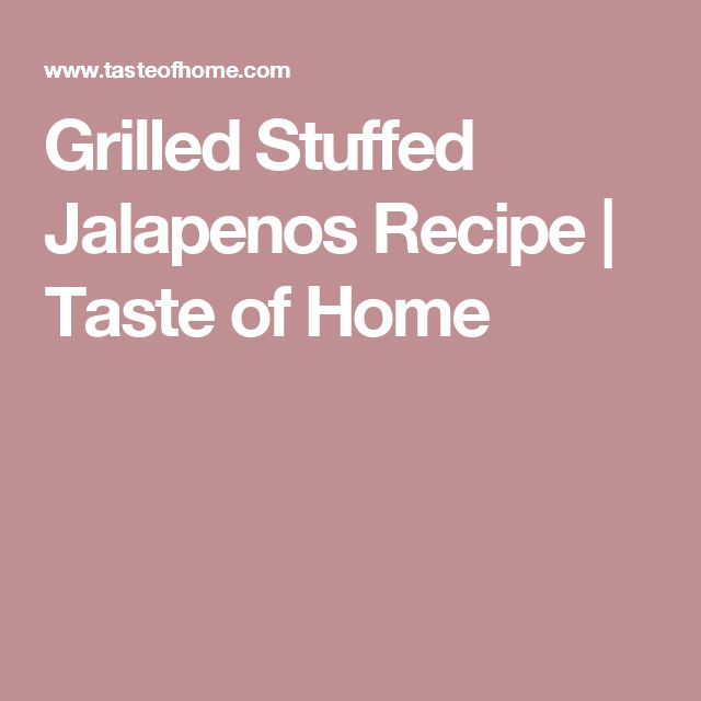 Grilled Stuffed Jalapenos Recipe | Taste of Home