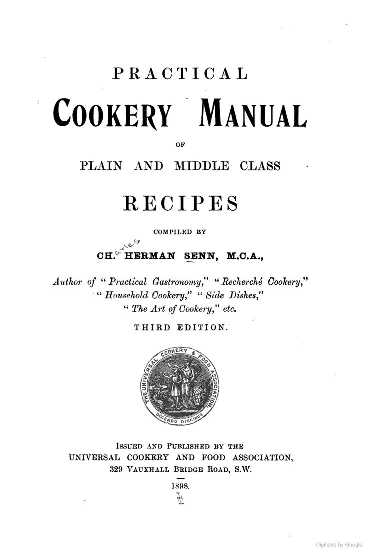 Practical Cookery Manual Of Plain And Middle Class Recipes By Charles Herman Senn - (1898) - (books.google)