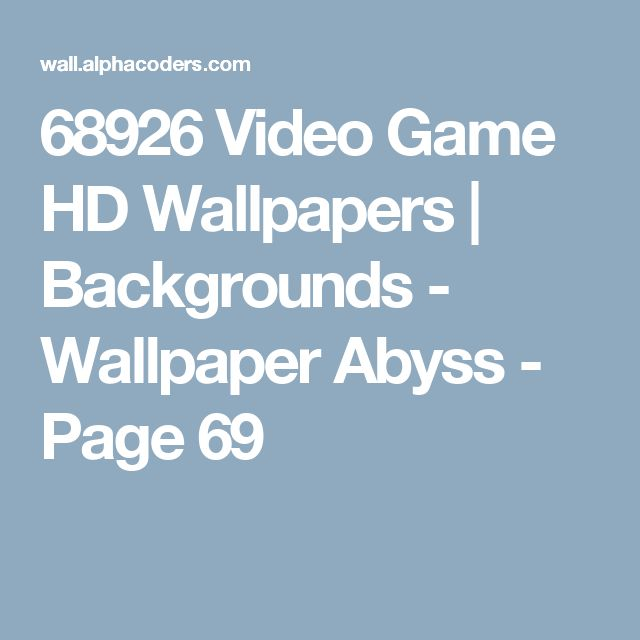 68926 Video Game HD Wallpapers | Backgrounds - Wallpaper Abyss - Page 69