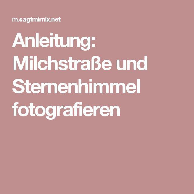 Anleitung: Milchstraße und Sternenhimmel fotografieren