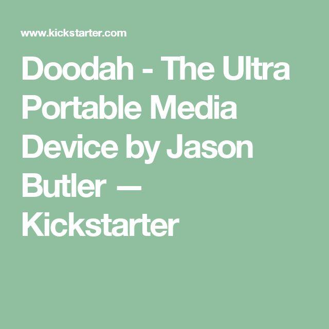 Doodah - The Ultra Portable Media Device by Jason Butler —  Kickstarter