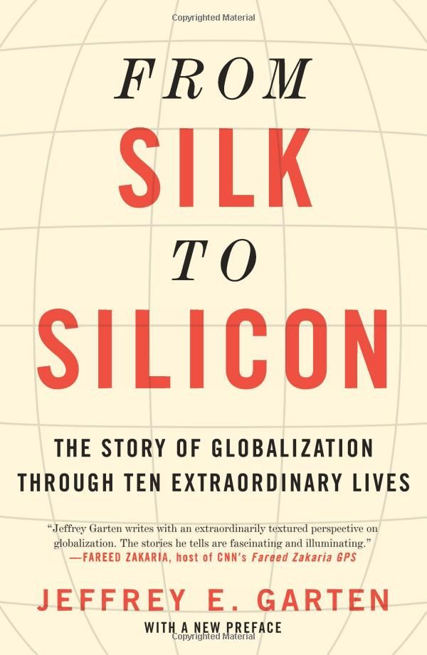 1121 best international political economy images on pinterest from silk to silicon the story of globalization through ten extraordinary lives jeffrey garten fandeluxe Image collections