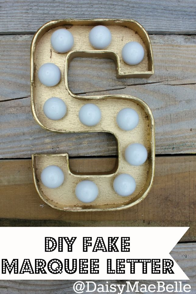 How to Make a Marquee Letter - Definitely doing this! I've always loved marquee letters and they're always to pricey. Can't wait to make these in all different colors!