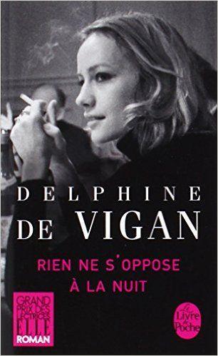 Amazon.fr - Rien ne s'oppose à la nuit - Grand prix des Lectrices de Elle 2012 - Delphine Vigan (de) - Livres