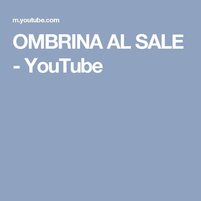 OMBRINA AL SALE - YouTube