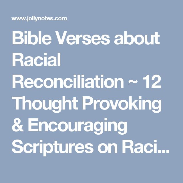 Bible Verses about Racial Reconciliation ~ 12 Thought Provoking & Encouraging Scriptures on Racial Reconciliation, Unity & Harmony | Joyful Living Blog