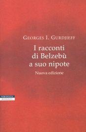 I Racconti di Belzebù a suo Nipote di Georges I. Gurdjieff - Llibro che evoca nel lettore una nuova corrente di pensiero - Scoprilo sul Giardino dei Libri.