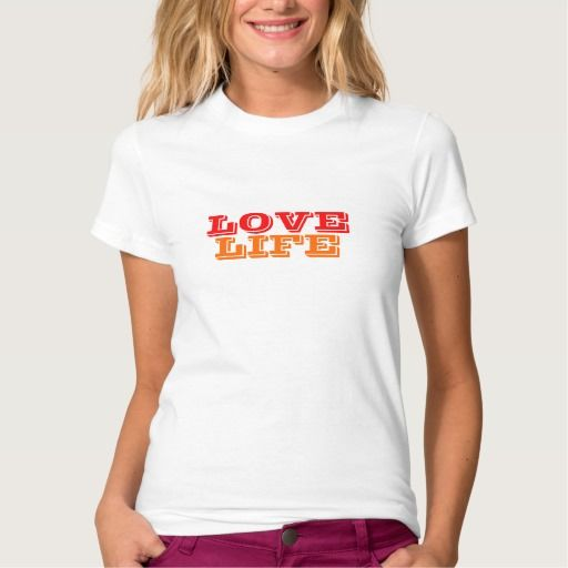 Love Life written in red and orange text.  Women's Colorful T-shirt.  Available in shirt styles and sizes for male and female of all ages.  Original Graphic Artwork and Slogan Quote Text Saying design by TamiraZDesigns via:  www.zazzle.com/tamirazdesigns*