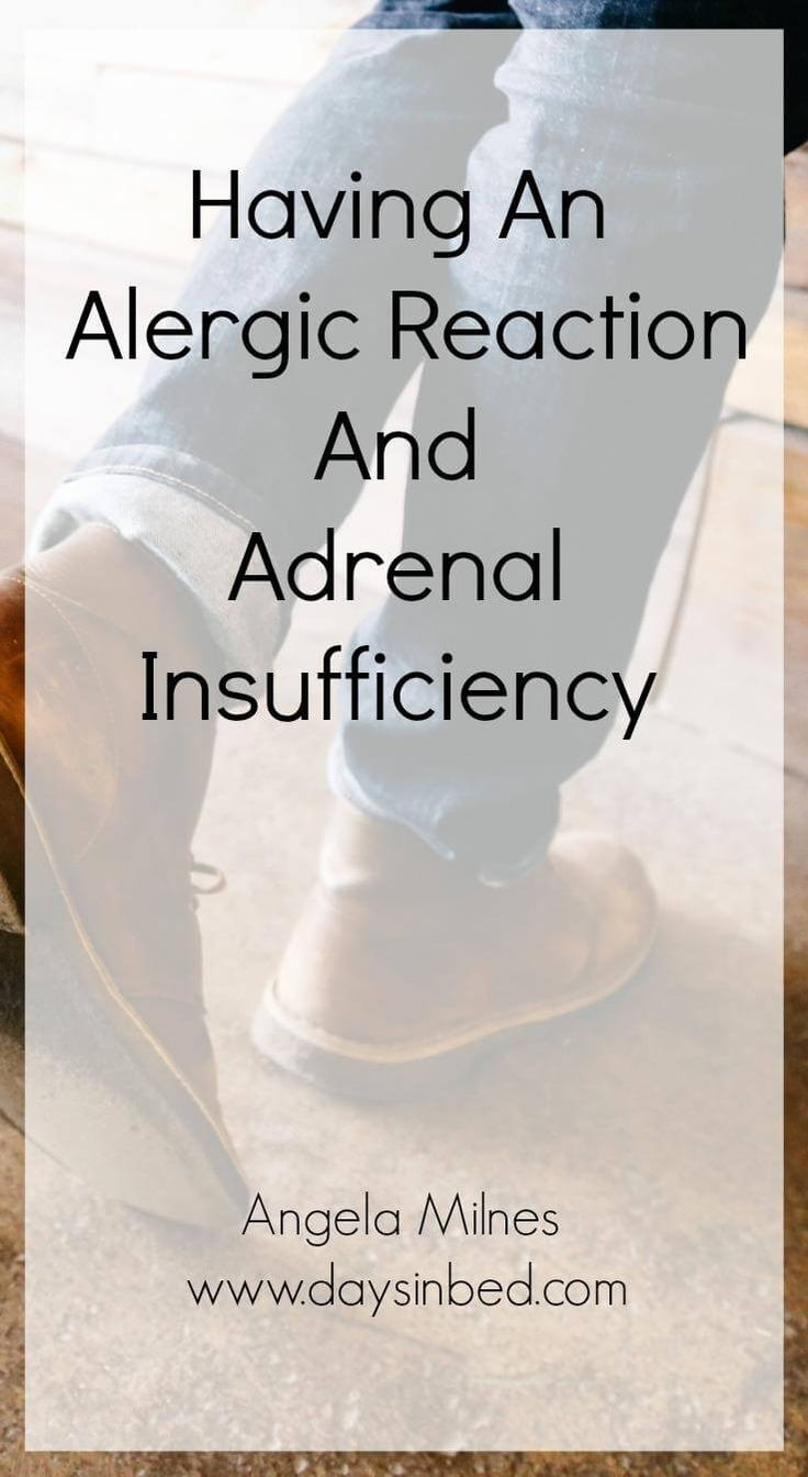 allergic reaction Health  Allergies Adrenal Insufficiency Addisons Disease Chronic Illness