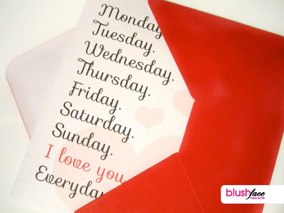 I love you Everyday  Monday Tuesday Wednesday by blushface on Etsy, $4.00