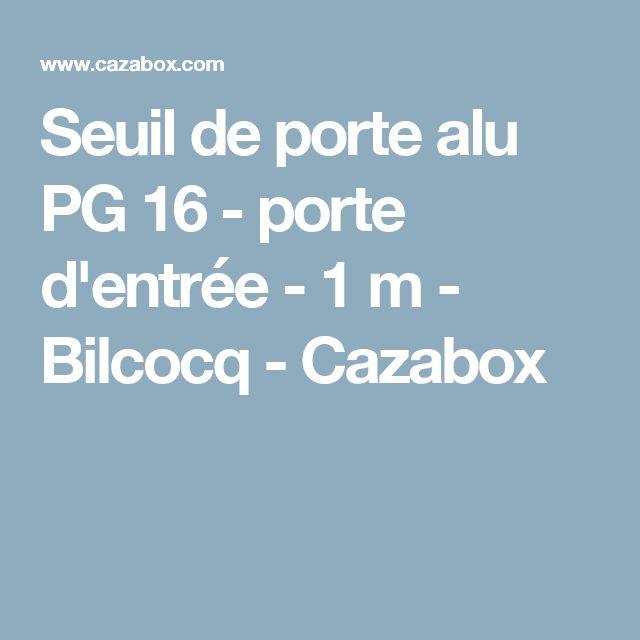 Seuil de porte alu pg 16 porte d 39 entr e 1 m bilcocq - Seuil de porte d entree ...