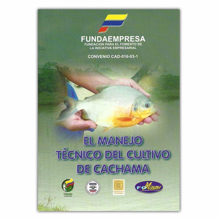 El manejo técnico del cultivo de cachama - autor - Produmedios http://www.librosyeditores.com/tiendalemoine/3774-el-manejo-tecnico-del-cultivo-de-cachama--9589742513.html Editores y distribuidores
