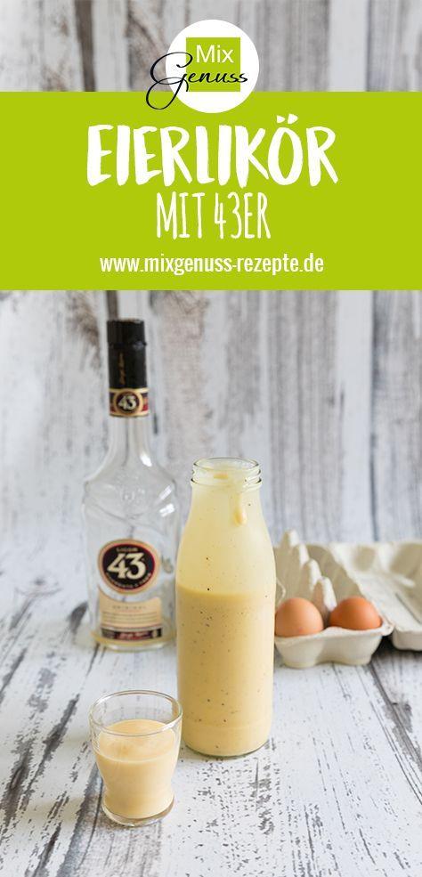 😍Der beste Eierlikör der WELT!!! 43er Eierlikör – eine süße Verführung😋 – MixGenuss Blog