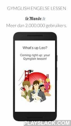 """English Lessons - Le Monde  Android App - playslack.com ,  Gymglish biedt dagelijks persoonlijk aangepaste Engelse lessen. Test Gymglish gratis om je niveau te bepalen, met een persoonlijk pedagogisch rapport!• Meer dan 2.000.000 gebruikers ter wereld• Langdurige resultaten• Een persoonlijk aangepaste aanpak• Modern en zakelijk Engels..... ...... ...... """"Schitterend!"""" — ELLE """"Deelneming en plezier verzekerd."""" — 24 Heures """"Een professionele en aangename methode om u gemotiveerd te houden."""" —…"""