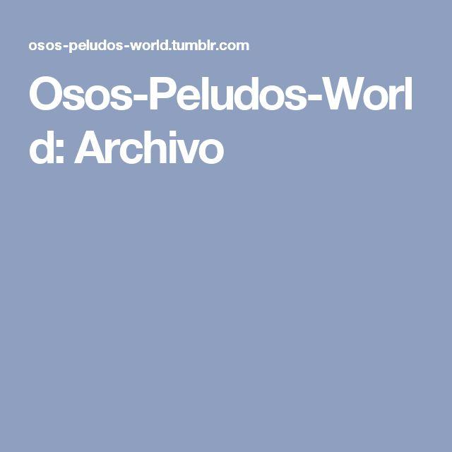 Osos-Peludos-World: Archivo