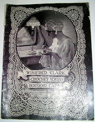 Vintage Antique 1915 Winifred Clark Crochet Yokes Boudoir Caps Magazine | eBay
