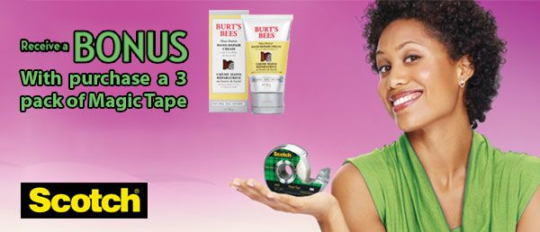 Get a #BONUS Burt's Bees Shea Butter Hand Repair Cream when you purchase 3 packs of Scotch Magic Tape. Offer valid until August 31, 2013.