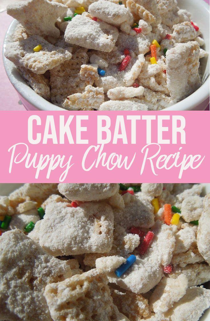 Cake Batter Puppy Chow Recipe Cake Batter Puppy Chow Recipe Puppy Chow Recipes Cake Batter